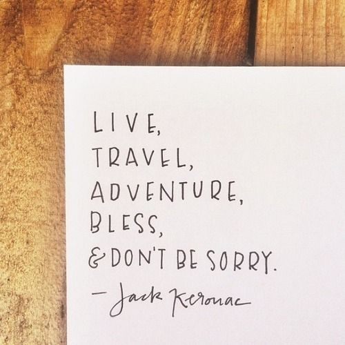 Live, travel, adventure, bless