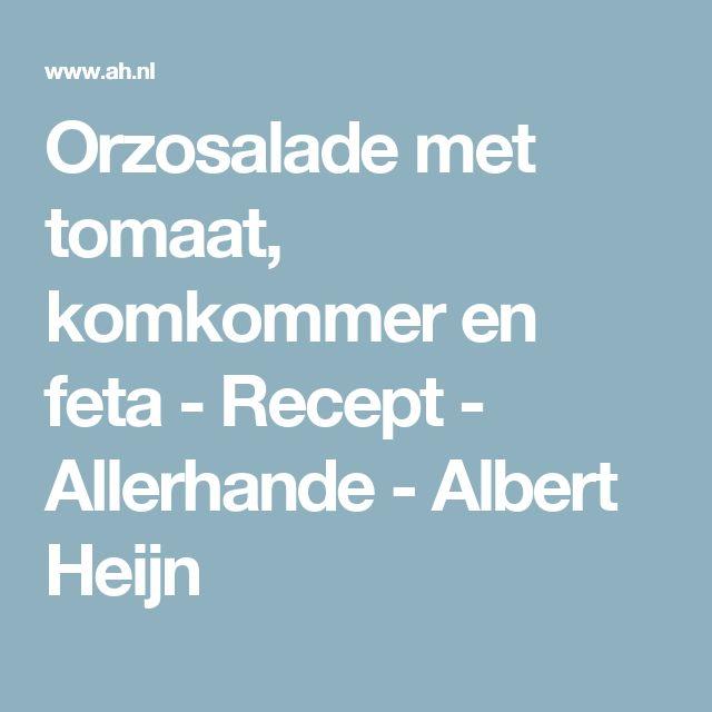Orzosalade met tomaat, komkommer en feta - Recept - Allerhande - Albert Heijn