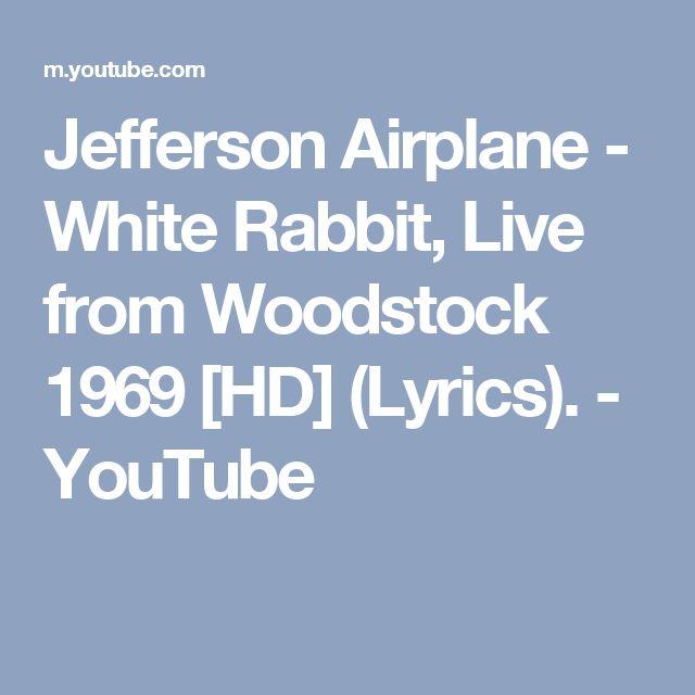 Jefferson Airplane - White Rabbit, Live from Woodstock 1969 [HD] (Lyrics). - YouTube