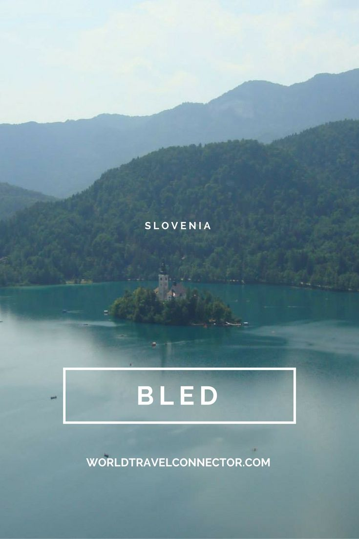 World Travel Connector | Bled: Slovenian Fairytale Lake | http://www.worldtravelconnector.com