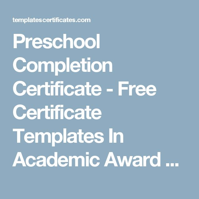 Preschool Completion Certificate - Free Certificate Templates In Academic Award Certificates Category