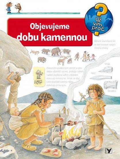 Kniha Objevujeme dobu kamennou | bux.cz