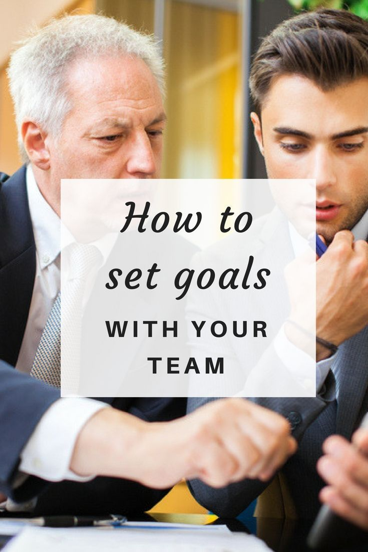 Here are the most effective ways to building goals with your team
