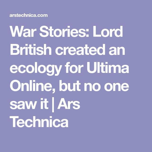 War Stories: Lord British created an ecology for Ultima Online, but no one saw it | Ars Technica