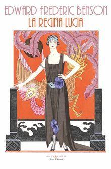 La regina Lucia - Edward Frederic Benson - 5 recensioni su Anobii