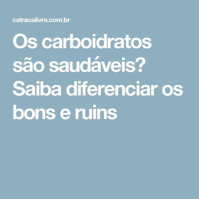 Os carboidratos são saudáveis? Saiba diferenciar os bons e ruins