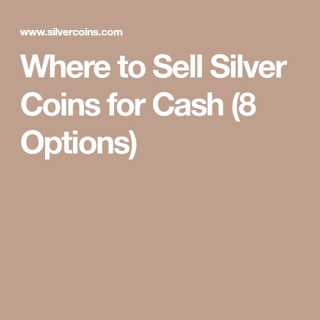 Where to Sell Silver Coins for Cash (8 Options)