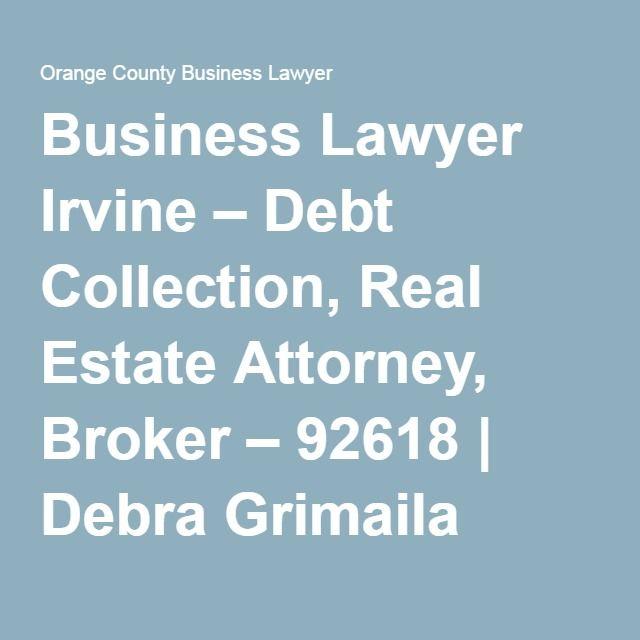 Business Lawyer Irvine – Debt Collection, Real Estate Attorney, Broker – 92618 | Debra Grimaila Esq.