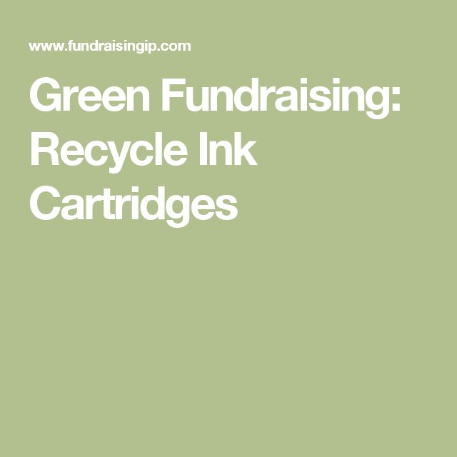Green Fundraising: Recycle Ink Cartridges