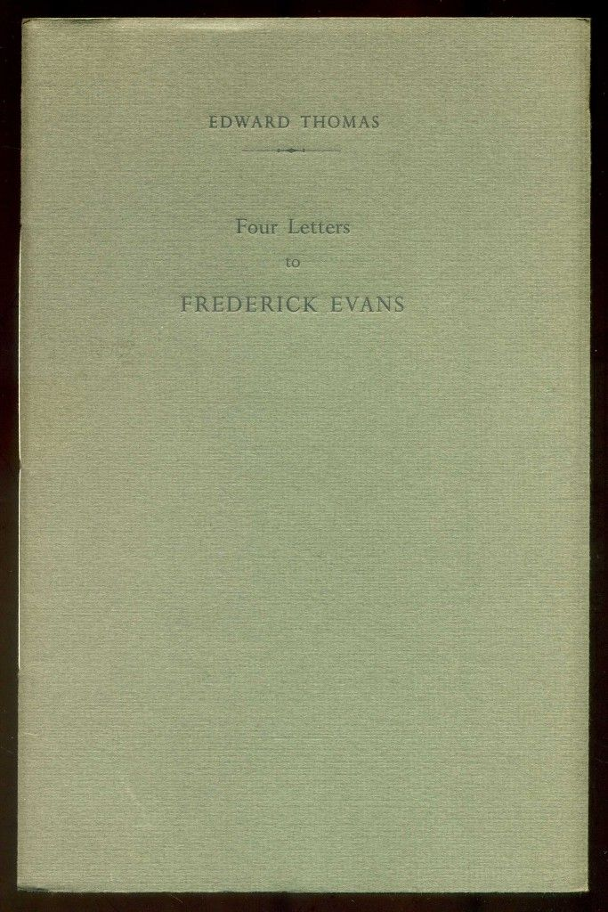 Four Letters to Frederick Evans, an Edward Thomas limited edition