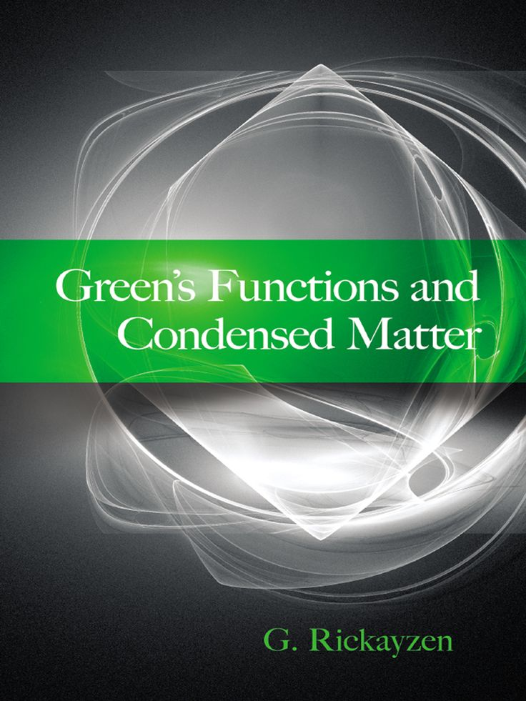 Green's Functions and Condensed Matter by G. Rickayzen   Green's functions, named for the mathematician who developed them in the 1830s, possess applications in many areas of physics. This volume presents the basic theoretical formulation, followed by specific applications, and is suitable for advanced undergraduates, graduate students, and professionals in the area of condensed matter physics.Beginning with a description of Green's function in classical physics from a...