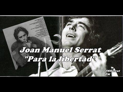 Joan Manuel Serrat - Para la libertad -