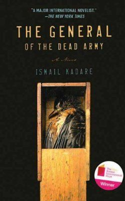 The General of the Dead Army: A Novel by Ismail Kadare (Albanian author)