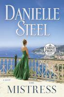 The mistress [large print] : a novel / Danielle Steel.