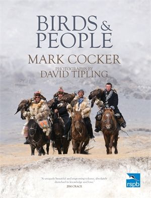 Cover image of Birds and People by Mark Cocker, with Photographs by David Tipling