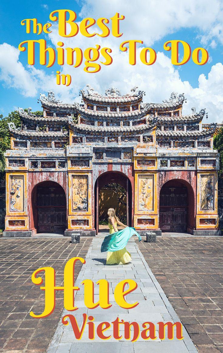 Hue Vietnam 8 Fun Things To Do Vietnam Travel Vietnam Vietnam Travel Guide
