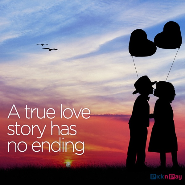 A true love story has no ending. #picknpay #valentine #love #lovequotes #quotes