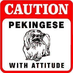 Amazon.com: CAUTION: PEKINGESE WITH ATTITUDE dog pet sign: Home & Kitchen