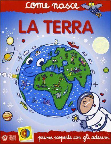 Amazon.it: La terra. Con adesivi - Agostino Traini - Libri