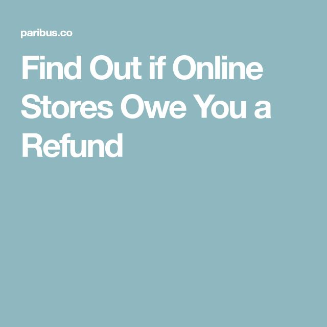 Find Out if Online Stores Owe You a Refund