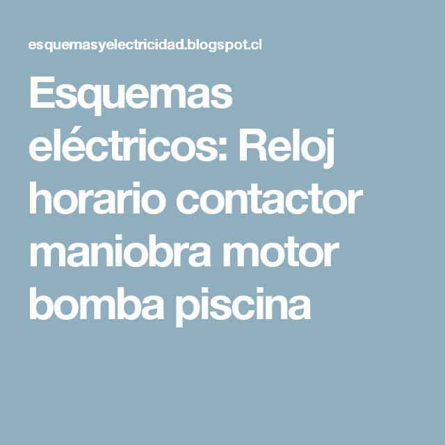 Esquemas eléctricos: Reloj horario contactor maniobra motor bomba piscina