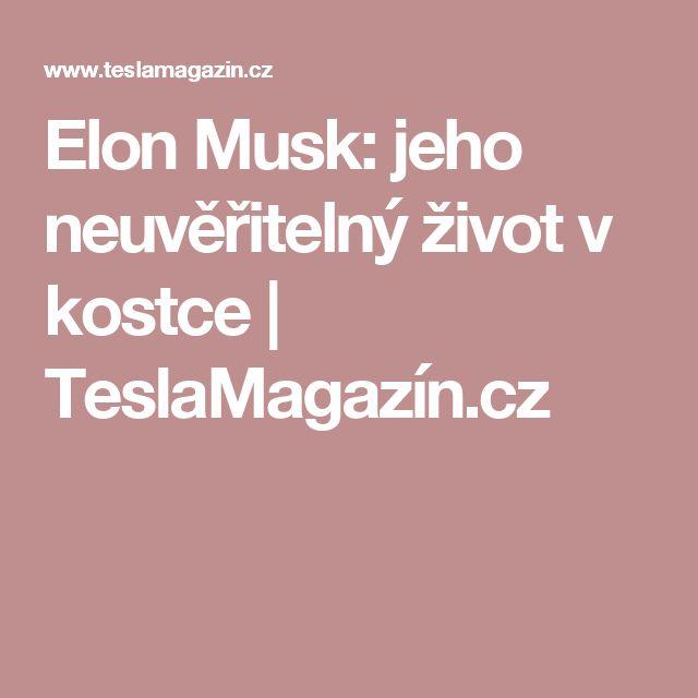 Elon Musk: jeho neuvěřitelný život v kostce | TeslaMagazín.cz