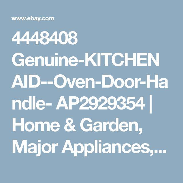 4448408 Genuine-KITCHENAID--Oven-Door-Handle- AP2929354 | Home & Garden, Major Appliances, Ranges & Cooking Appliances | eBay!