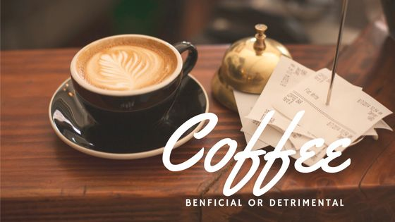Coffee: Beneficial or Detrimental [610 Words]