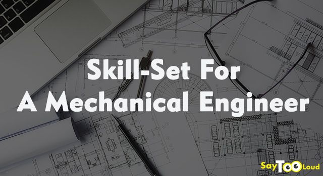 Skill-Set For A Mechanical Engineer!