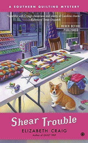 Shear Trouble (2014) (The fourth book in the Southern Quilting Mystery series) A novel by Elizabeth Craig
