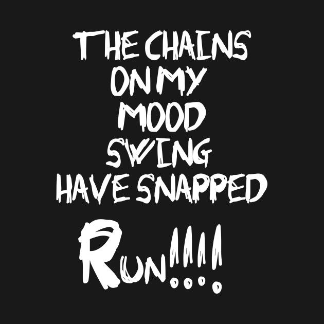 Pin By Shannan Herman On For My Sanity Swing Quotes Mood Swing Quotes Quirky Quotes