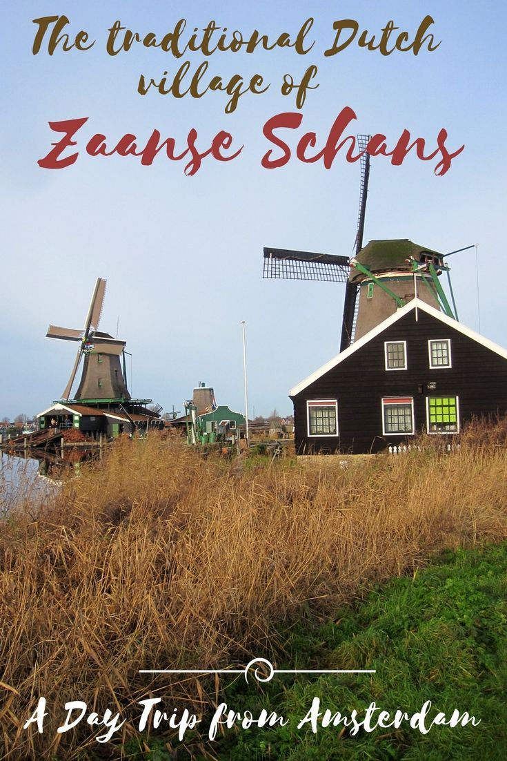 Zaanse Schans Netherlands | Zaanse Schans Windmills - Zaanse Schans is a traditional Dutch village one of the best day trips from Amsterdam.