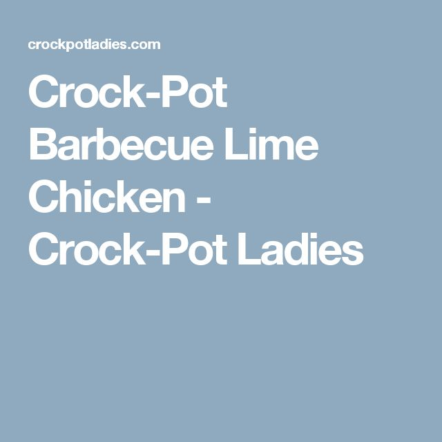 Crock-Pot Barbecue Lime Chicken - Crock-Pot Ladies