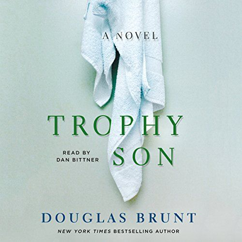 Trophy Son: A Novel:   A compelling, provocative audiobook about a father, his son, and the cost of early excellence in our achievement-obsessed society./b /pThe third audiobook by New York Times/i best-selling author Douglas Brunt, Trophy Son/i tells the story of tennis prodigy Anton Stratis, from an isolated childhood of grueling practice under the eye of his obsessed father to his dramatic rise through the intensely competitive world of professional tennis. Written with an insider k...