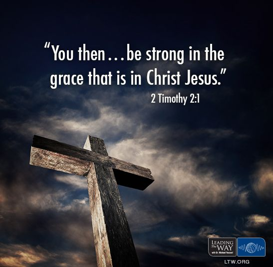 """You then . . . be strong in the grace that is in Christ Jesus."" -2 Timothy 2:1 #Bible"
