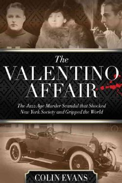 The Valentino Affair: The Jazz Age Murder Scandal That Shocked New York Society and Gripped the World (Hardcover)