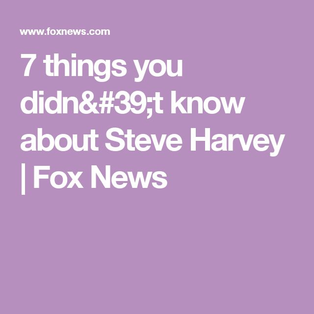 7 things you didn't know about Steve Harvey | Fox News