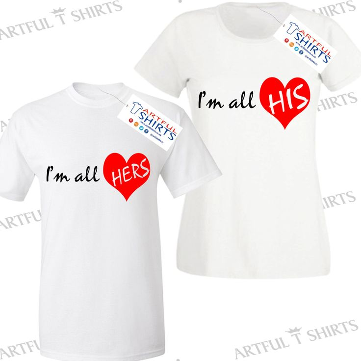 I'm all His or Her's Couples T-Shirt Best gifts for him or her Love Heart, Or buy one of each t-shirt to be cool couples by ArtfulTShirts on Etsy