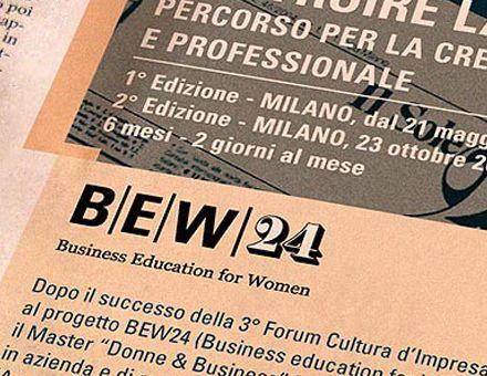 BEW 24  (16/03/2009)  Nasce il nuovo sistema di formazione e informazione per business women.  Master, forum e community on line dedicati alle business women e al talento femminile: per il nuovo sistema integrato BEW24 lanciato da 24 ORE Formazione , Carmi e Ubertis ha realizzato sito, annunci stampa e immagine coordinata delle brochure informative. Una veste grafica nuova e autorevole volta a evidenziare l'importanza e la carica innovativa del progetto.