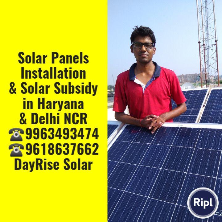 Solar Panels Installation Solar Subsidy In Haryana Delhi Ncr 9963493474 9618637662 Dayrise S Solar Panel Installation Solar Energy Companies Solar Panels