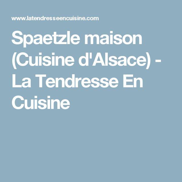 Spaetzle maison (Cuisine d'Alsace) - La Tendresse En Cuisine