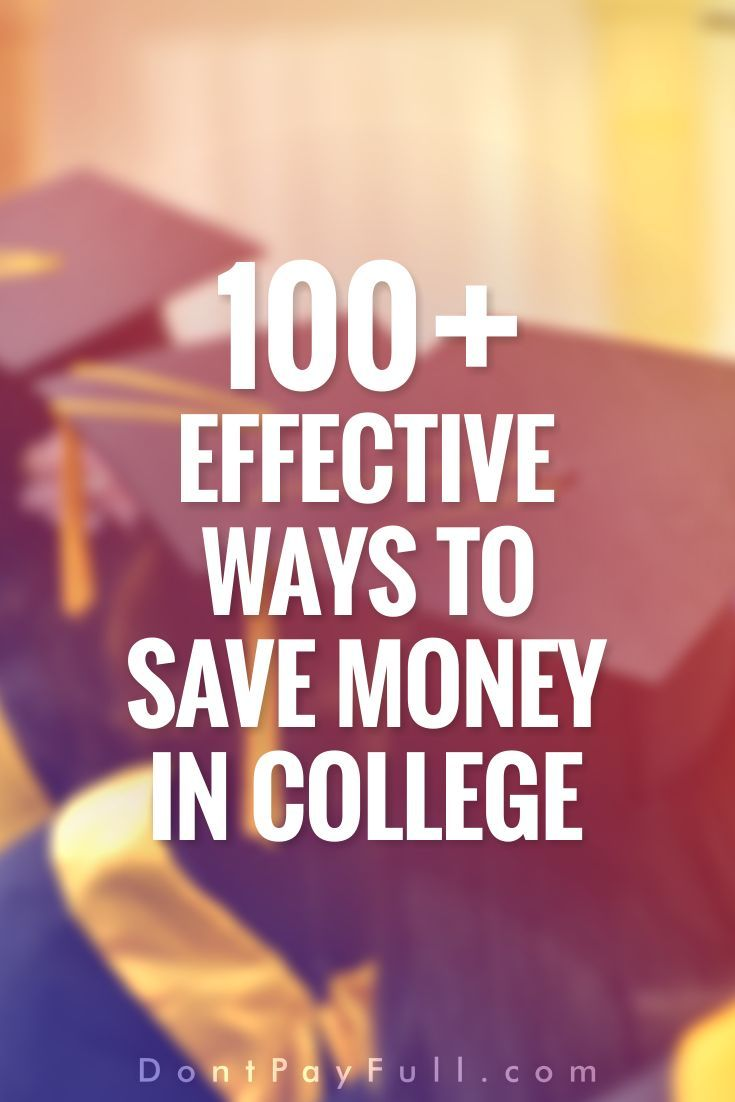 100+ Effective Ways to Save Money in College #DontPayFull