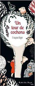 Un tour de cochons - Françoise Rogier