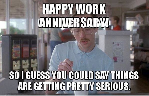 Funny Work Memes For Anniversary Work Anniversary Meme Work Anniversary Anniversary Meme