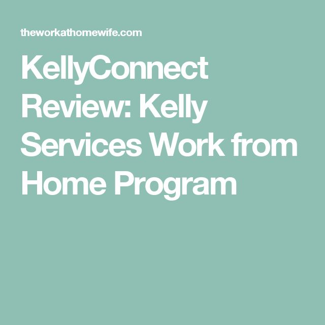 KellyConnect Review: Kelly Services Work from Home Program