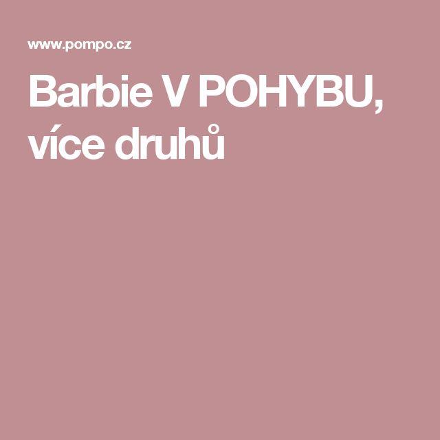Barbie V POHYBU, více druhů