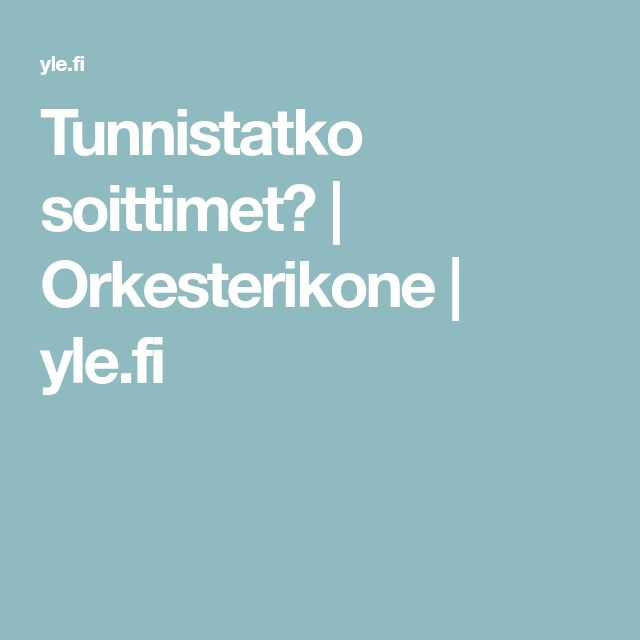 Tunnistatko soittimet? | Orkesterikone | yle.fi