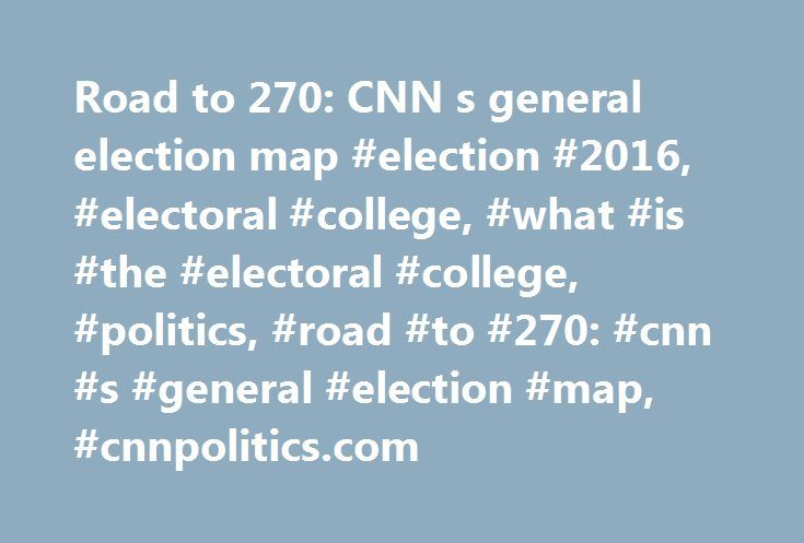 Road to 270: CNN s general election map #election #2016, #electoral #college, #what #is #the #electoral #college, #politics, #road #to #270: #cnn #s #general #election #map, #cnnpolitics.com http://malaysia.remmont.com/road-to-270-cnn-s-general-election-map-election-2016-electoral-college-what-is-the-electoral-college-politics-road-to-270-cnn-s-general-election-map-cnnpolitics-com/  # Road to 270: CNN's latest electoral college map There is no doubt that Trump has improved his chances in the…