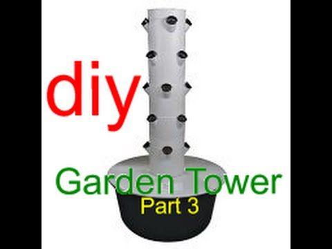 diy garden tower build a hydroponic vertical raining tower part 3