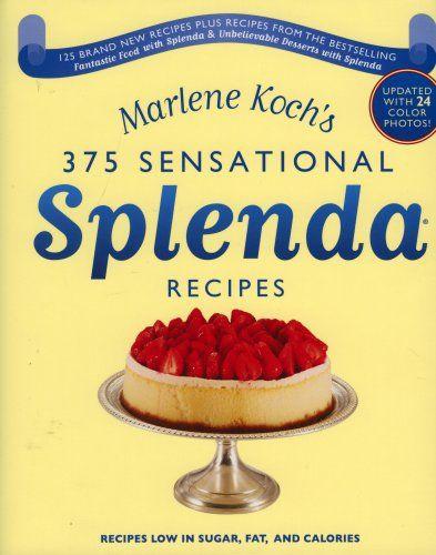 Marlene Koch's Sensational Splenda Recipes: Over 375 Recipes Low in Sugar, Fat, and Calories by Marlene Koch
